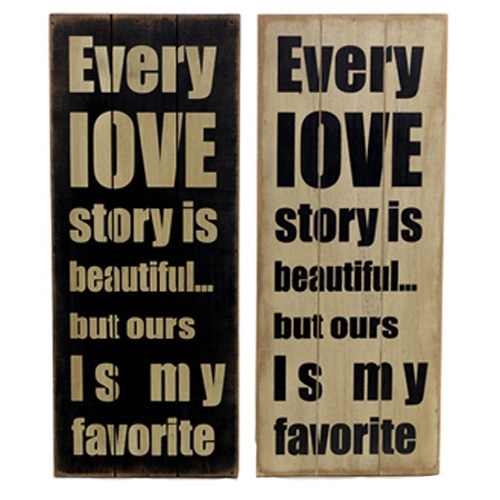 'Every Love Story is beautiful but ours is my favourite' wooden plaque