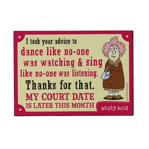 Aunty Acid 'I took your advice' Plaque